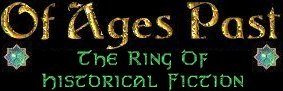 Of Ages Past - The Ring Of Historical Fiction